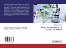 Copertina di Plants As A Reservoir Of Human Pathogens