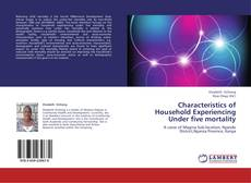 Couverture de Characteristics of Household Experiencing Under five mortality