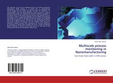 Bookcover of Multiscale process monitoring in Nanomanufacturing