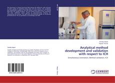 Bookcover of Analytical method development and validation with respect to ICH