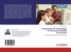 Integration Of Technology In The Social Studies Curriculum kitap kapağı