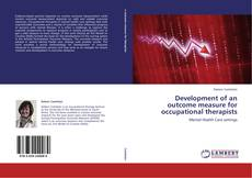 Development of an outcome measure for occupational therapists kitap kapağı