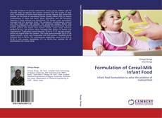 Bookcover of Formulation of Cereal-Milk Infant Food