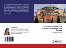 Bookcover of Institutionalization of Religion in Greece and Turkey