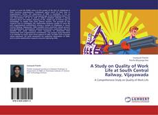 Bookcover of A Study on Quality of Work Life at South Central Railway, Vijayawada
