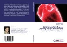 Copertina di Coronary Artery Bypass Grafting Design Simulations