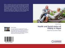 Bookcover of Health and Social status of Elderly in Nepal