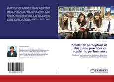 Bookcover of Students' perception of discipline practices on academic performance