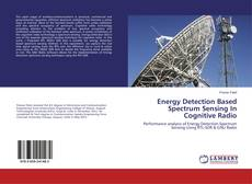 Bookcover of Energy Detection Based Spectrum Sensing In Cognitive Radio