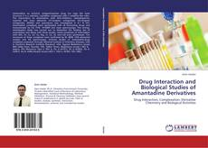 Copertina di Drug Interaction and Biological Studies of Amantadine Derivatives