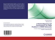 Bookcover of A Multi-Objective ILP Formulation for RWA Problem in WDM Networks