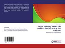 Обложка Stress recovery techniques end Hessian reconstruction methods