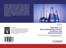 Bookcover of Tetraaryl-1,3-Diazaadamantan-6-ones: Synthesis and Stereochemistry