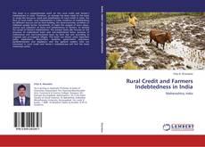 Borítókép a  Rural Credit and Farmers Indebtedness in India - hoz