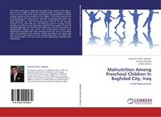 Bookcover of Malnutrition Among Preschool Children In Baghdad City, Iraq