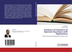 Bookcover of Existence of Solutions of Operator Equations with Applications
