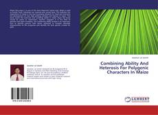 Bookcover of Combining Ability And Heterosis For Polygenic Characters In Maize