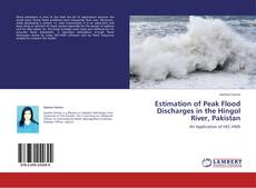 Bookcover of Estimation of Peak Flood Discharges in the Hingol River, Pakistan