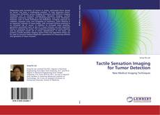 Bookcover of Tactile Sensation Imaging for Tumor Detection