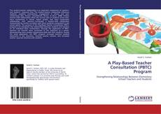Bookcover of A Play-Based Teacher Consultation (PBTC) Program