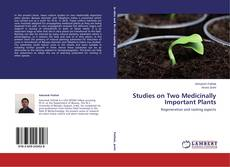 Bookcover of Studies on Two Medicinally Important Plants