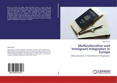 Portada del libro de Multiculturalism and Immigrant Integration in Europe
