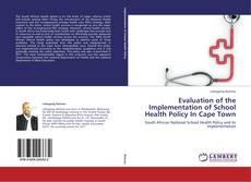 Portada del libro de Evaluation of the Implementation of School Health Policy In Cape Town