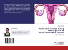 Bookcover of Autonomic function during various phases of reproductive life of women