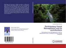 Copertina di Participatory Forest Management and its contributions