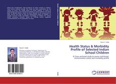 Bookcover of Health Status & Morbidity Profile of Selected Indian School Children