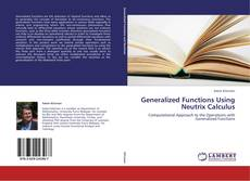 Bookcover of Generalized Functions Using Neutrix Calculus