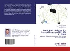 Bookcover of Active Path Updation for Layered Routing (APULAR) in WMN
