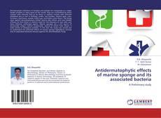 Copertina di Antidermatophytic effects of marine sponge and its associated bacteria