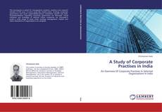Copertina di A Study of Corporate Practises in India