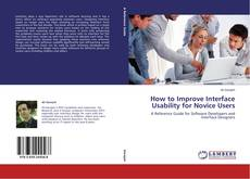 Bookcover of How to Improve Interface Usability for Novice Users