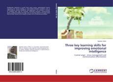 Three key learning skills for improving emotional intelligence的封面