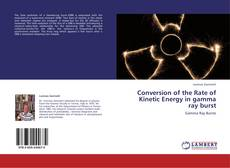 Обложка Conversion of the Rate of Kinetic Energy      in gamma ray burst