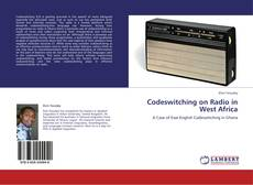 Bookcover of Codeswitching on Radio in West Africa