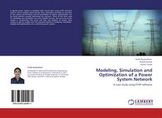 Portada del libro de Modeling, Simulation and Optimization of a Power System Network