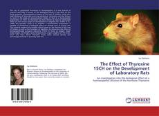 Bookcover of The Effect of Thyroxine 15CH on the Development of Laboratory Rats