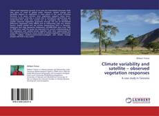 Bookcover of Climate variability and satellite – observed vegetation responses