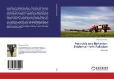 Bookcover of Pesticide use Behavior: Evidence from Pakistan