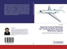 Bookcover of Optimal Control Methods for Tracking Multi-periodic Reference Signals