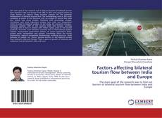 Buchcover von Factors affecting bilateral tourism flow between India and Europe