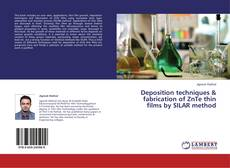 Bookcover of Deposition techniques & fabrication of ZnTe thin films by SILAR method