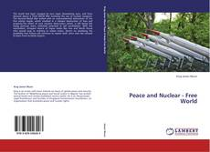Bookcover of Peace and Nuclear - Free World