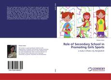 Bookcover of Role of Secondary School in Promoting Girls Sports