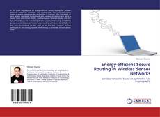 Bookcover of Energy-efficient Secure Routing in Wireless Sensor Networks