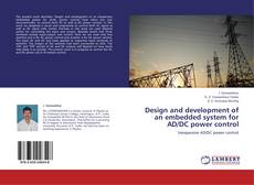 Bookcover of Design and development of an embedded system for AD/DC power control
