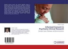 Bookcover of Informed Consent in Psychiatry Clinical Research